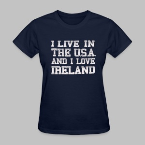Live In USA Love Ireland - Women's T-Shirt