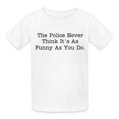 Police Never Funny - Kids' T-Shirt