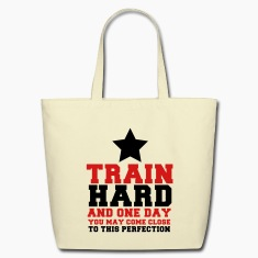TRAIN HARD and one day you may come close to this PERFECTION Bags
