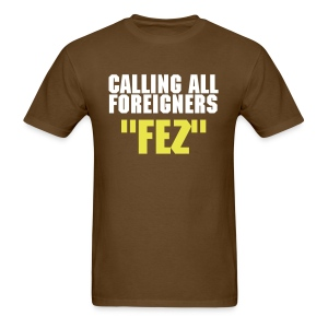 Calling All Foreigners Fez - Men's T-Shirt