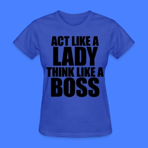 Act Like A Lady Think Women's T-Shirts - stayflyclothing.com - Women's T-Shirt