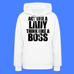 Act Like A Lady Think Hoodies - stayflyclothing.com - Women's Hoodie