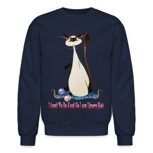 I Want To Be A Cat.... - Crewneck Sweatshirt