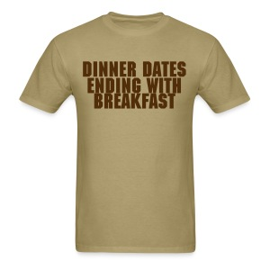 Dinner Dates Ending With Breakfast - Men's T-Shirt