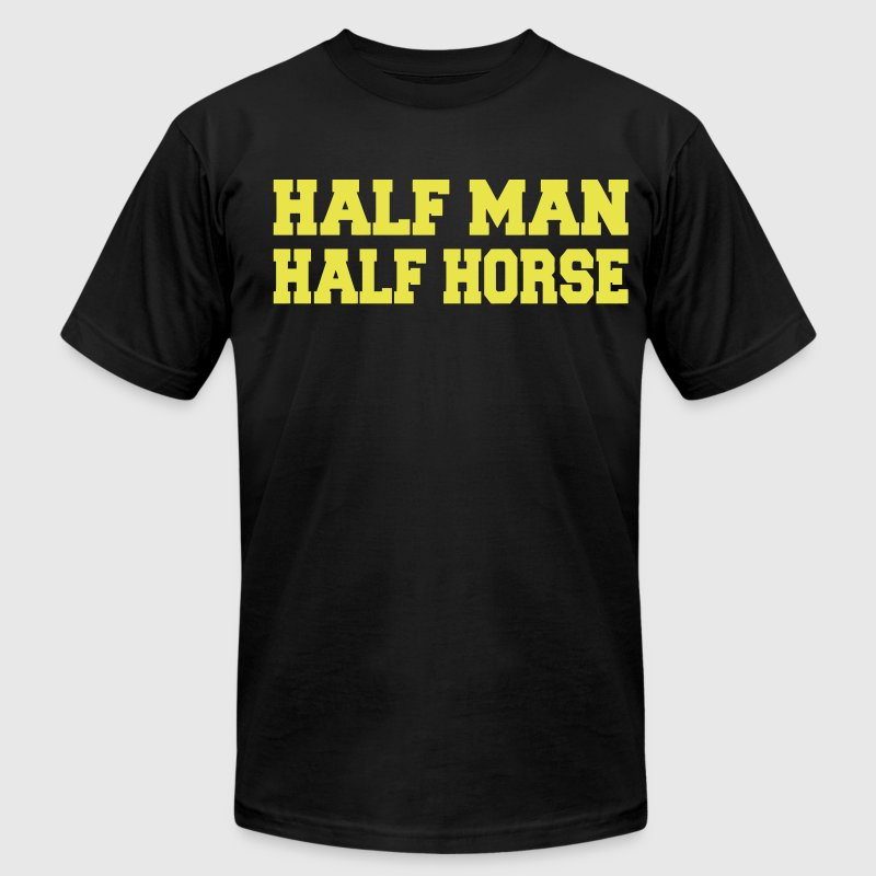 HALF MAN HALF HORSE T-Shirts - Men's T-Shirt by American Apparel