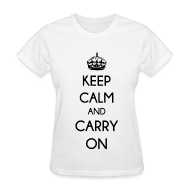 T-Shirts ~ Women's T-Shirt ~ KEEP CALM AND CARRY ON - LADIES TSHIRT