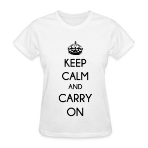KEEP CALM AND CARRY ON - LADIES TSHIRT - Women's T-Shirt