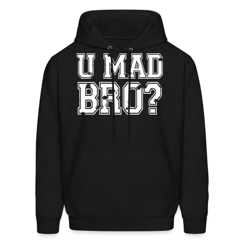 You Mad? - Men's Hoodie