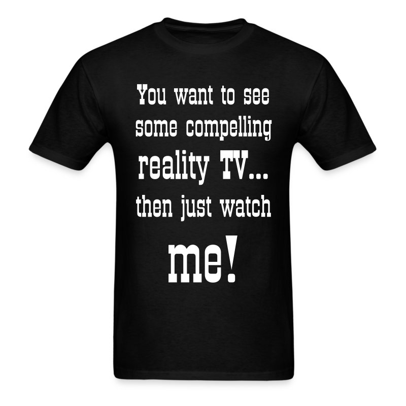 Reality TV - Men's T-Shirt