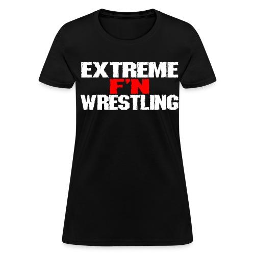 Extreme Wrestling T-Shirt for Women! - Women's T-Shirt