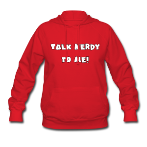 Talk Nerdy To Me! Pull Over - Women's Hoodie