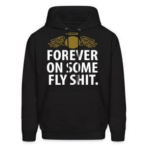 Forever on some Fly Shit - Men's Hoodie