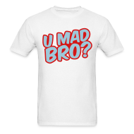 T-Shirts ~ Men's T-Shirt ~ U Mad?