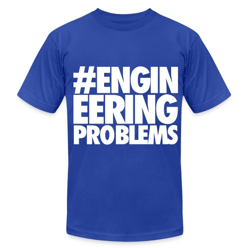 Engineering Problems - Men's Fine Jersey T-Shirt
