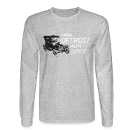 Long Sleeve Shirts ~ Men's Long Sleeve T-Shirt ~ From Detroit With Love