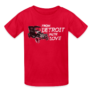Kids' Shirts ~ Kids' T-Shirt ~ From Detroit With Love