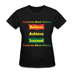 Believe Achieve Succeed - Women - Women's T-Shirt