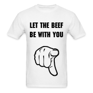 T-Shirts ~ Men's T-Shirt ~ LET THE BEEF BE WITH YOU