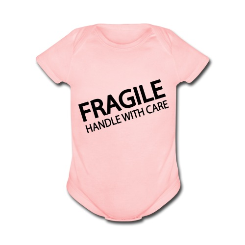 fragile handle with care - Organic Short Sleeve Baby Bodysuit