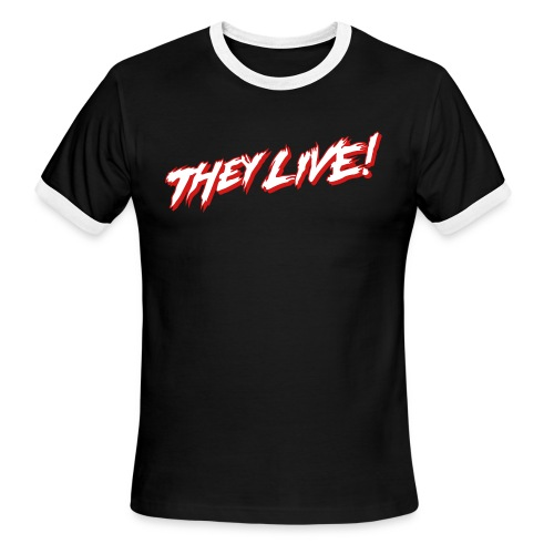 THEY LIVE (MENS RINGER) - Men's Ringer T-Shirt