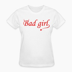 Bad Girl Women's T-Shirts