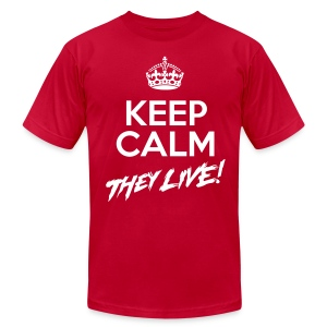 Keep Calm They Live (AA) - Men's T-Shirt by American Apparel
