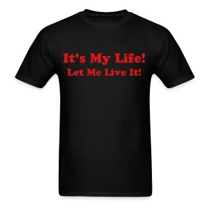 It's My Life! - Men's T-Shirt