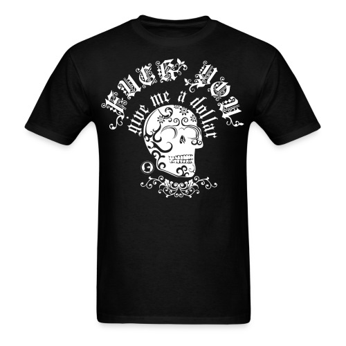 F@#K YOU give me a dollar - Men's T-Shirt