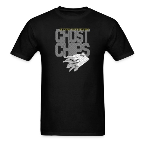u know I can't grab your ghost chips - Men's T-Shirt