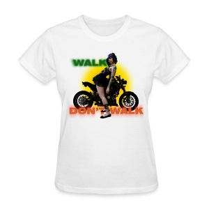 walk .. don't .. walk [front] - Women's T-Shirt