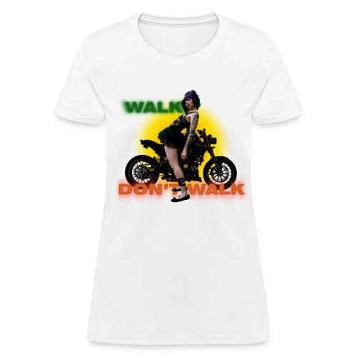 walk .. don't .. walk [front] - Women's T-Shirt