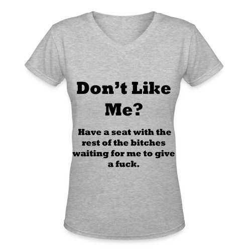 Dnt like me? - Women's V-Neck T-Shirt