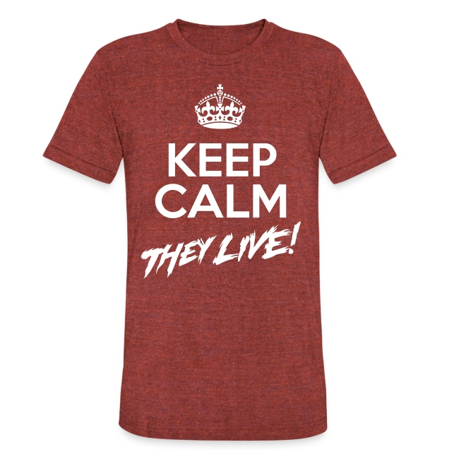 Keep Calm They Live (AA Distressed Shirt)