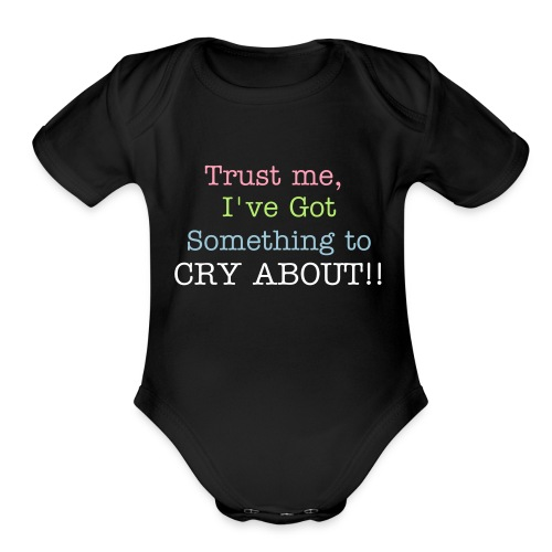Something to cry about - Organic Short Sleeve Baby Bodysuit