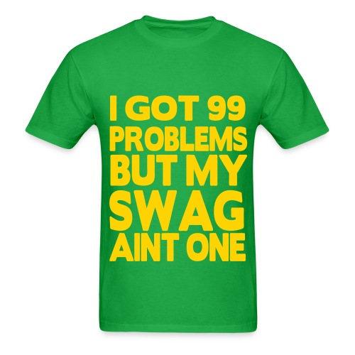 99 Problems T-Shirt  - Men's T-Shirt
