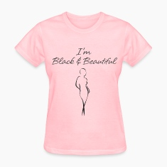 Black and Beautiful (in black) Women's T-Shirts