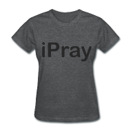 Women's T-Shirts ~ Women's T-Shirt ~ iPray - Women