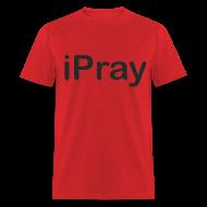 T-Shirts ~ Men's T-Shirt ~ iPray - Men