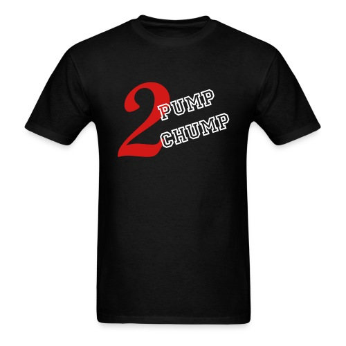 2 Pump Chump Black - Men's T-Shirt