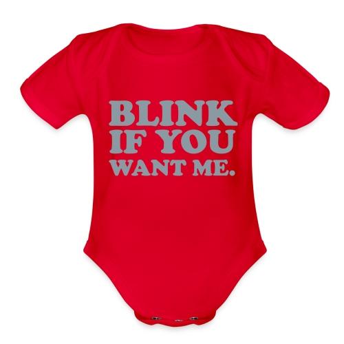 Blink If You Want Me- Baby Unisex - Organic Short Sleeve Baby Bodysuit