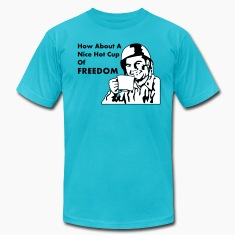 How About A Nice Hot Cup Of Freedom T-Shirts