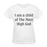 T-Shirts ~ Women's T-Shirt ~ Most High God - Women