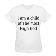 Women's T-Shirts ~ Women's T-Shirt ~ Most High God - Women