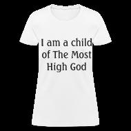 Women's T-Shirts ~ Women's T-Shirt ~ Most High God - Women