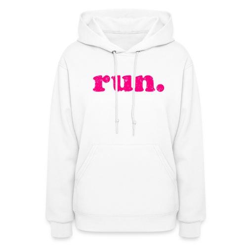run. - Women's Hoodie