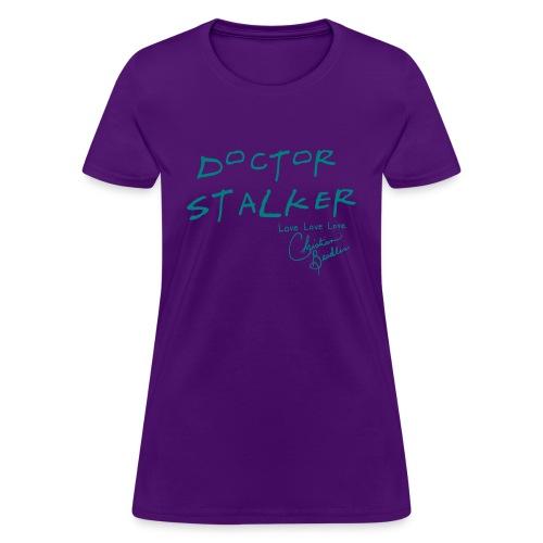 DOCTOR STALKER - Women's T-Shirt