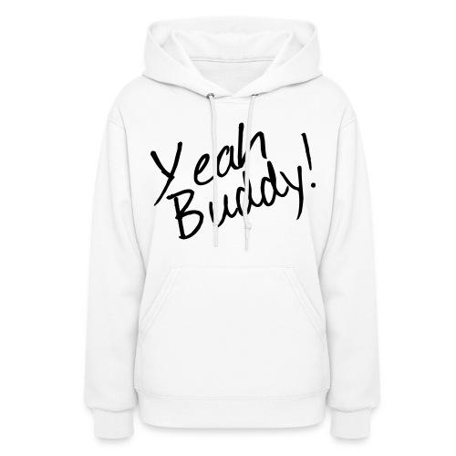 Yeah Buddy! - Women's Hoodie