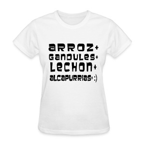 ARROZ+ GANDULES+ LECHON+ ALCAPURRIAS= :) MUJER - Women's T-Shirt