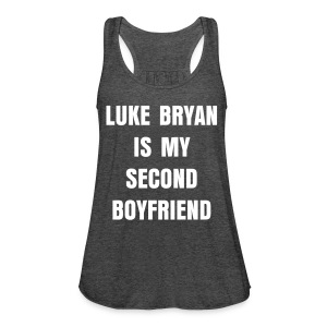 LUKE BRYAN IS MY SECOND BOYFRIEND TANK - Women's Flowy Tank Top by Bella