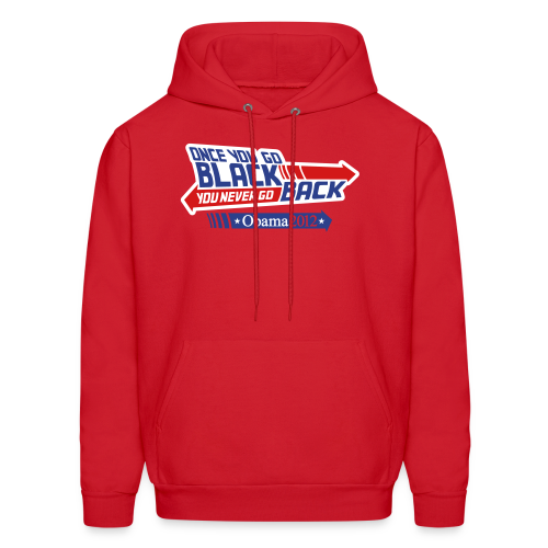 Once You Go Black You Never Go Back - Obama 2012 Hoodie - Men's Hoodie